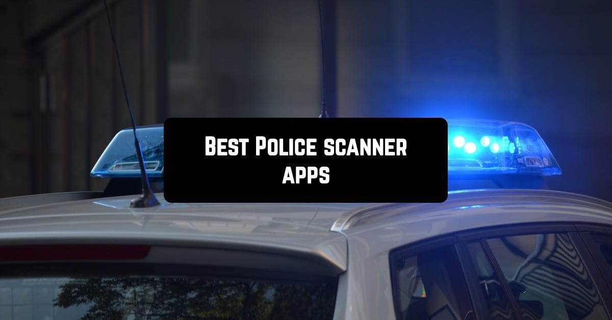 Best Police scanner apps