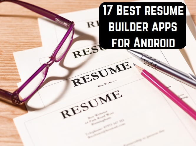 17 Best Resume Builder Apps For Android Android Apps For Me