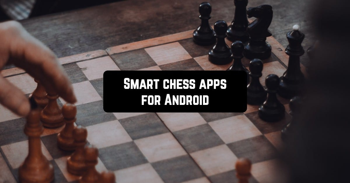 Smart chess apps for Android