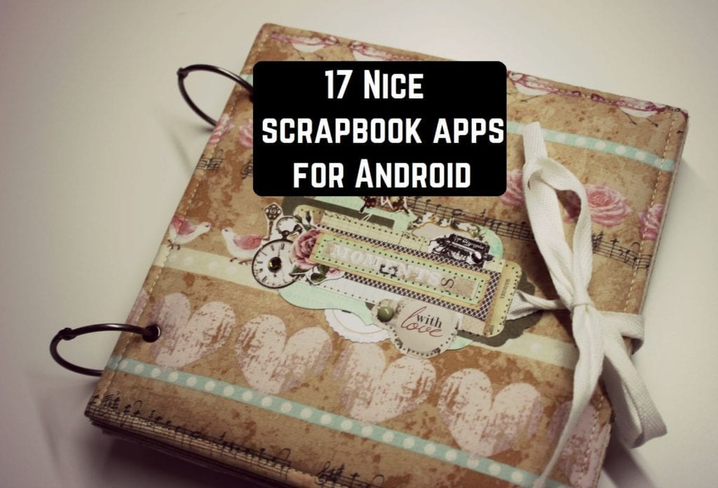 17 Nice Scrapbook Apps For Android Android Apps For Me Download