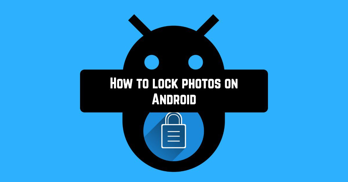 How to lock photos on Android