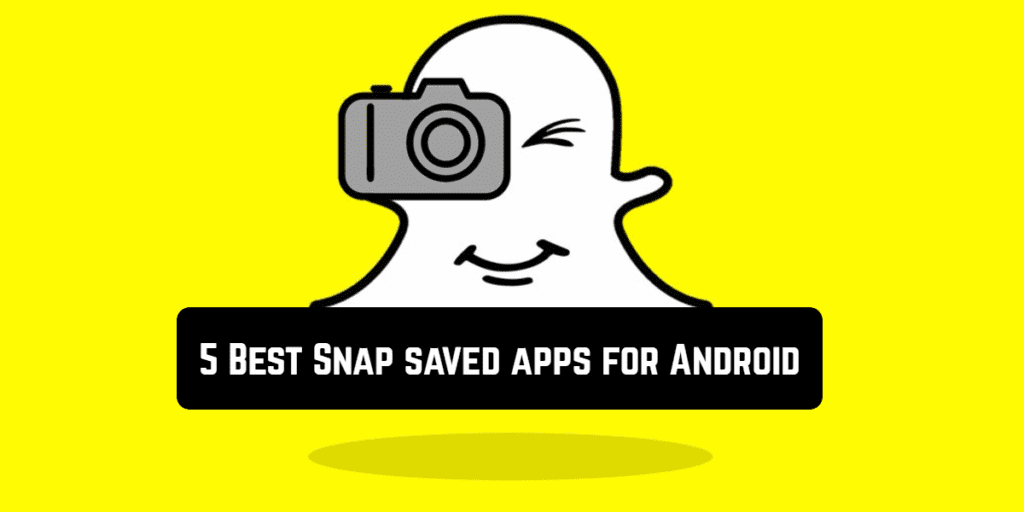5 Best Snap saved apps for Android