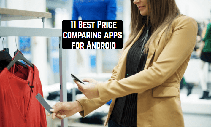 11 Best Price Comparing Apps For Android Android Apps For Me Download Best Android Apps And More