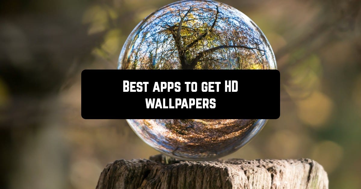 Apps to get HD wallpapers