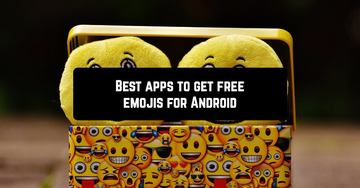 Best apps to get free emojis for Android