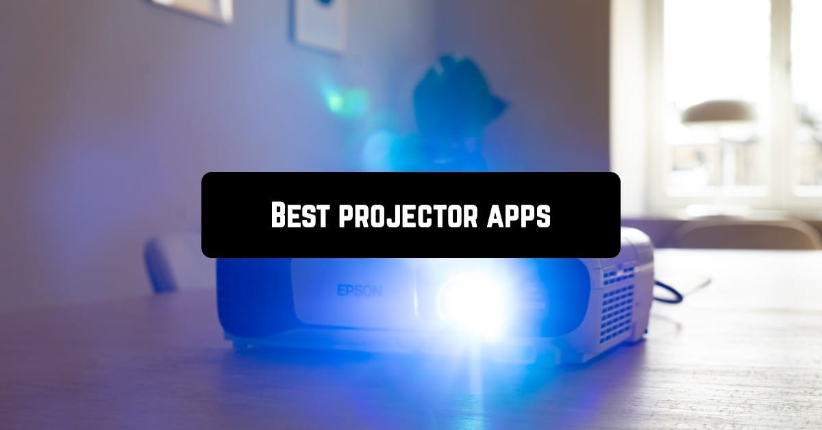 Best projector apps