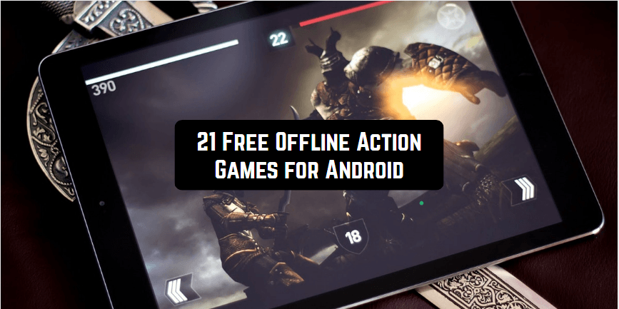 21 Free Offline Action Games for Android