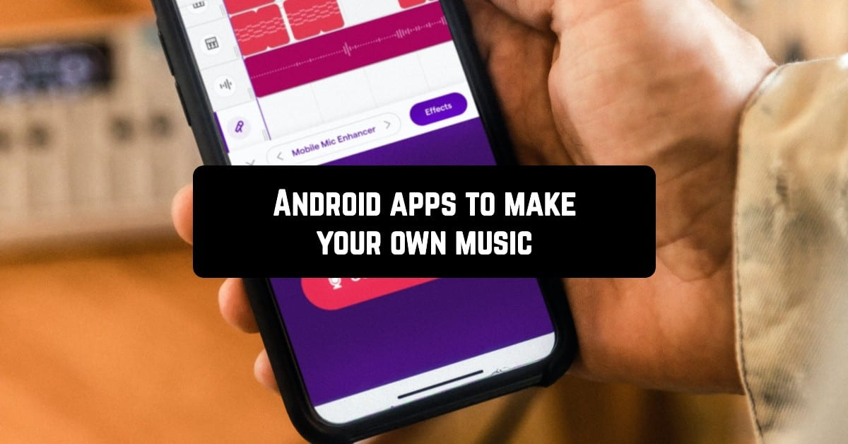 Android apps to make your own music