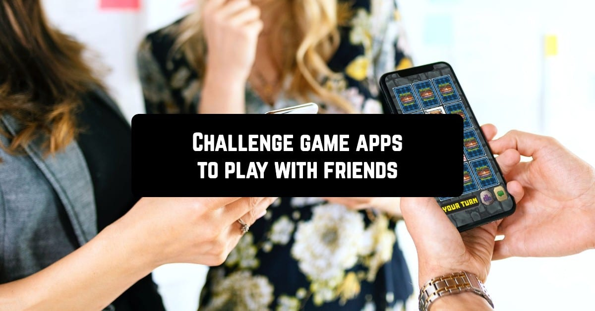 Challenge game apps to play with friends