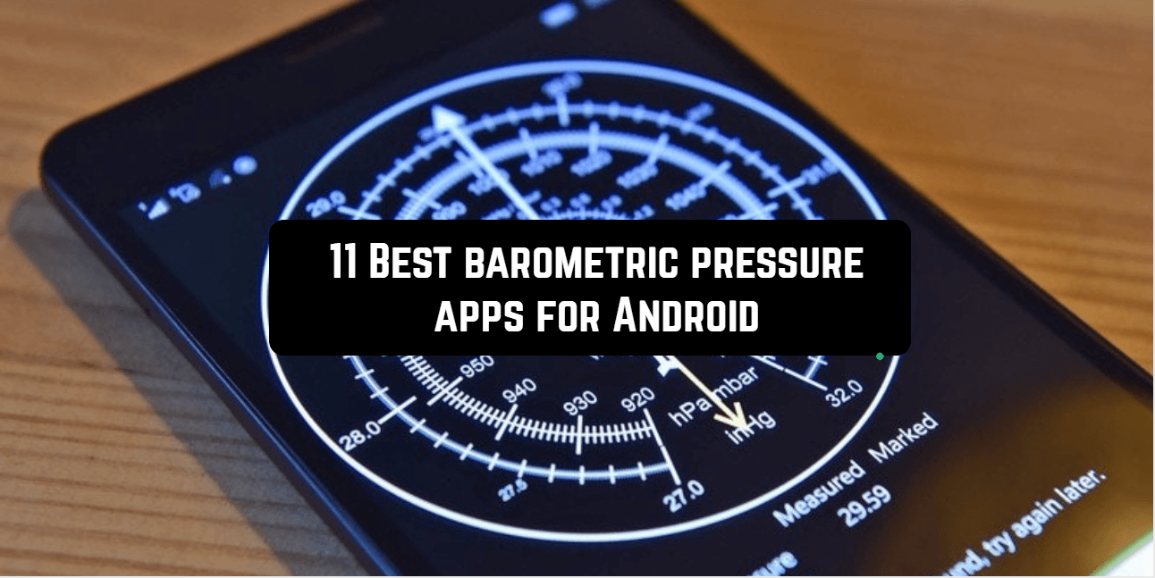 11 Best barometric pressure apps for Android