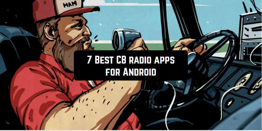 7 Best CB radio apps for Android