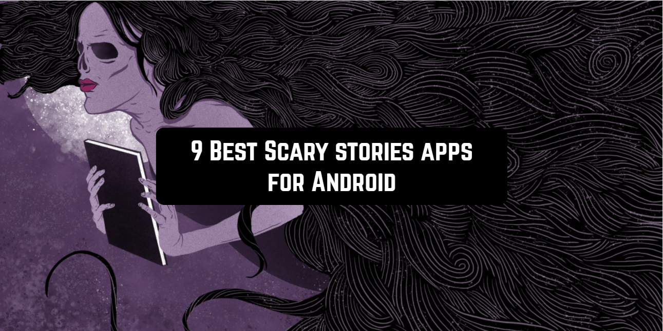 9 Best Scary stories apps for Android