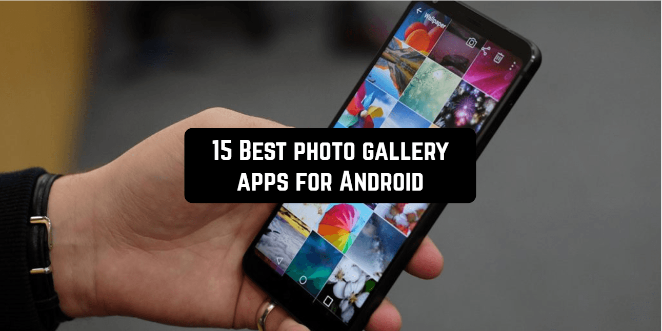 15 Best photo gallery apps for Android