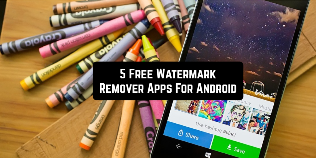 5 Free Watermark Remover Apps For Android
