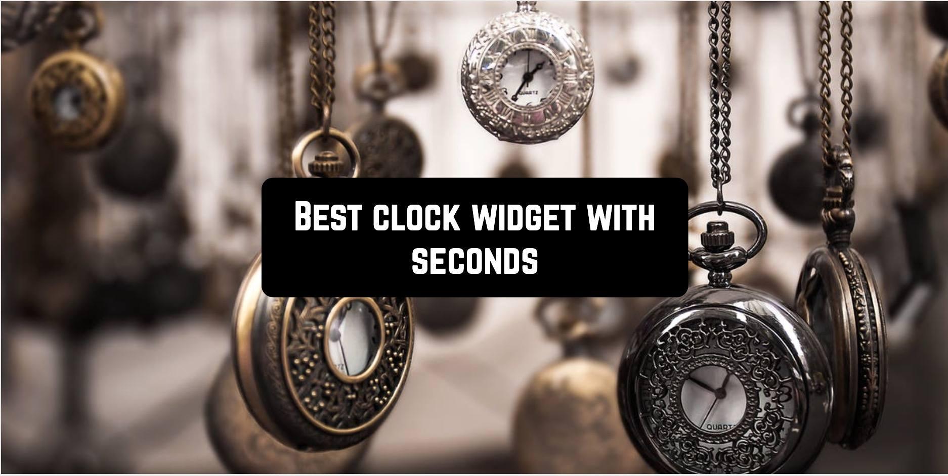 Best clock widget with seconds