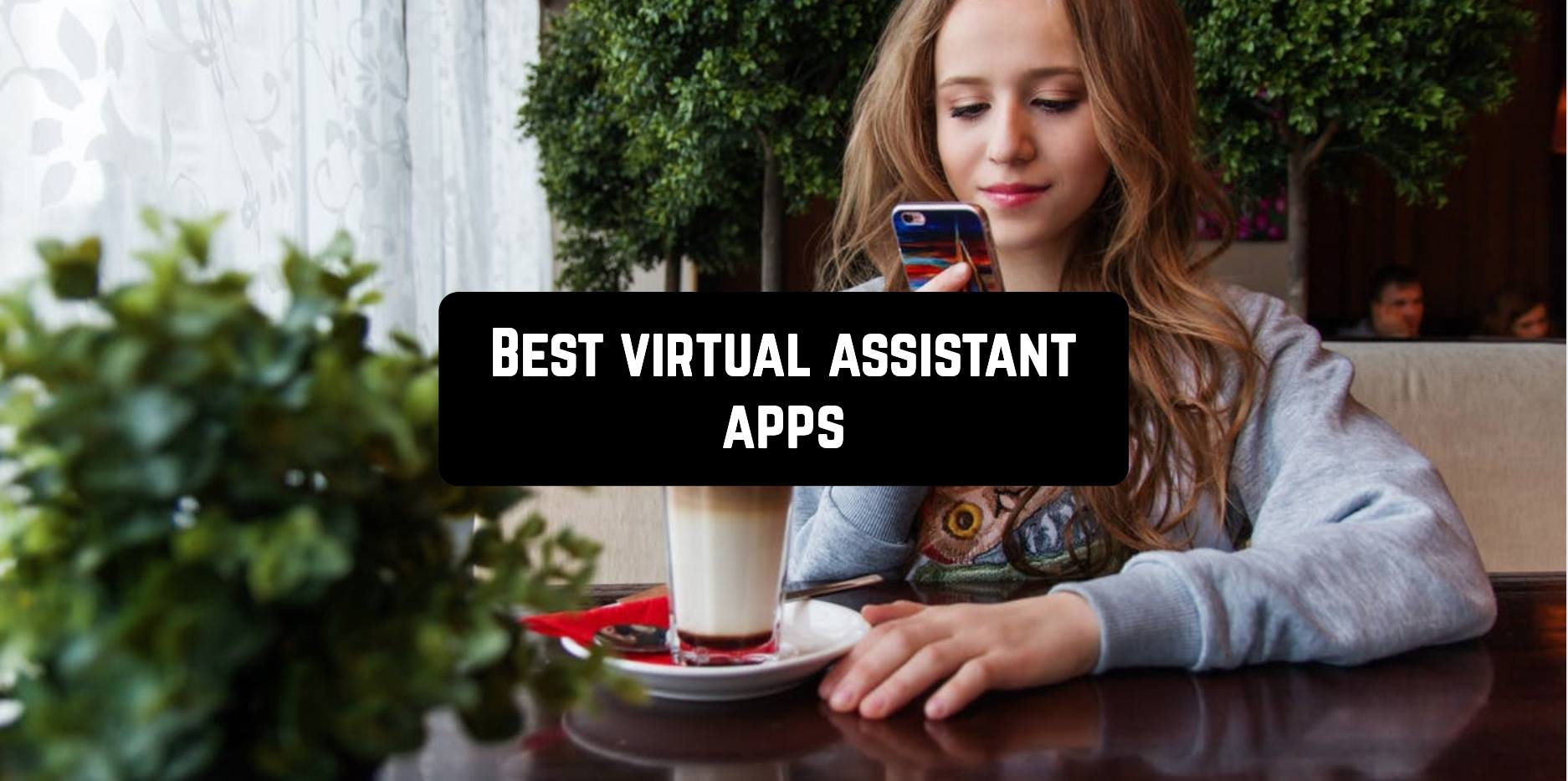 Best virtual assistant apps
