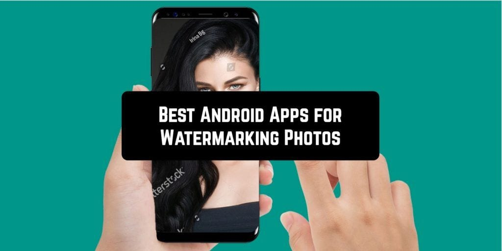 Best Android Apps for Watermarking Photos