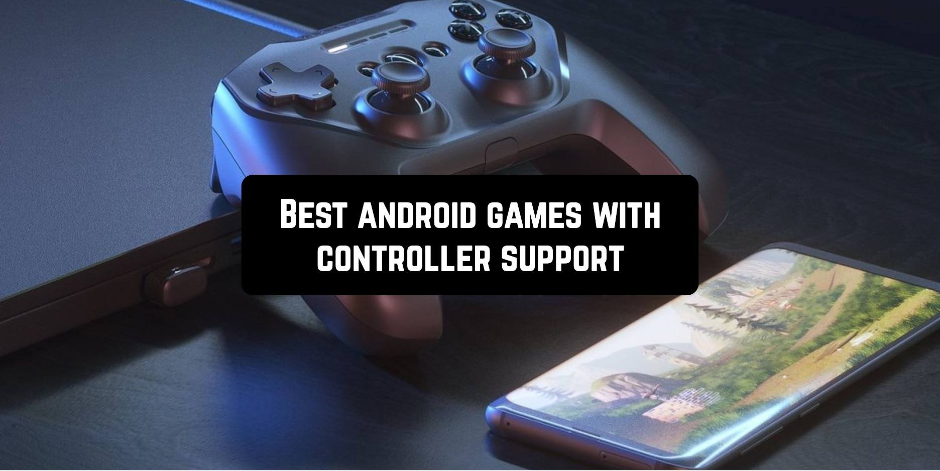 Best Android games with controller support