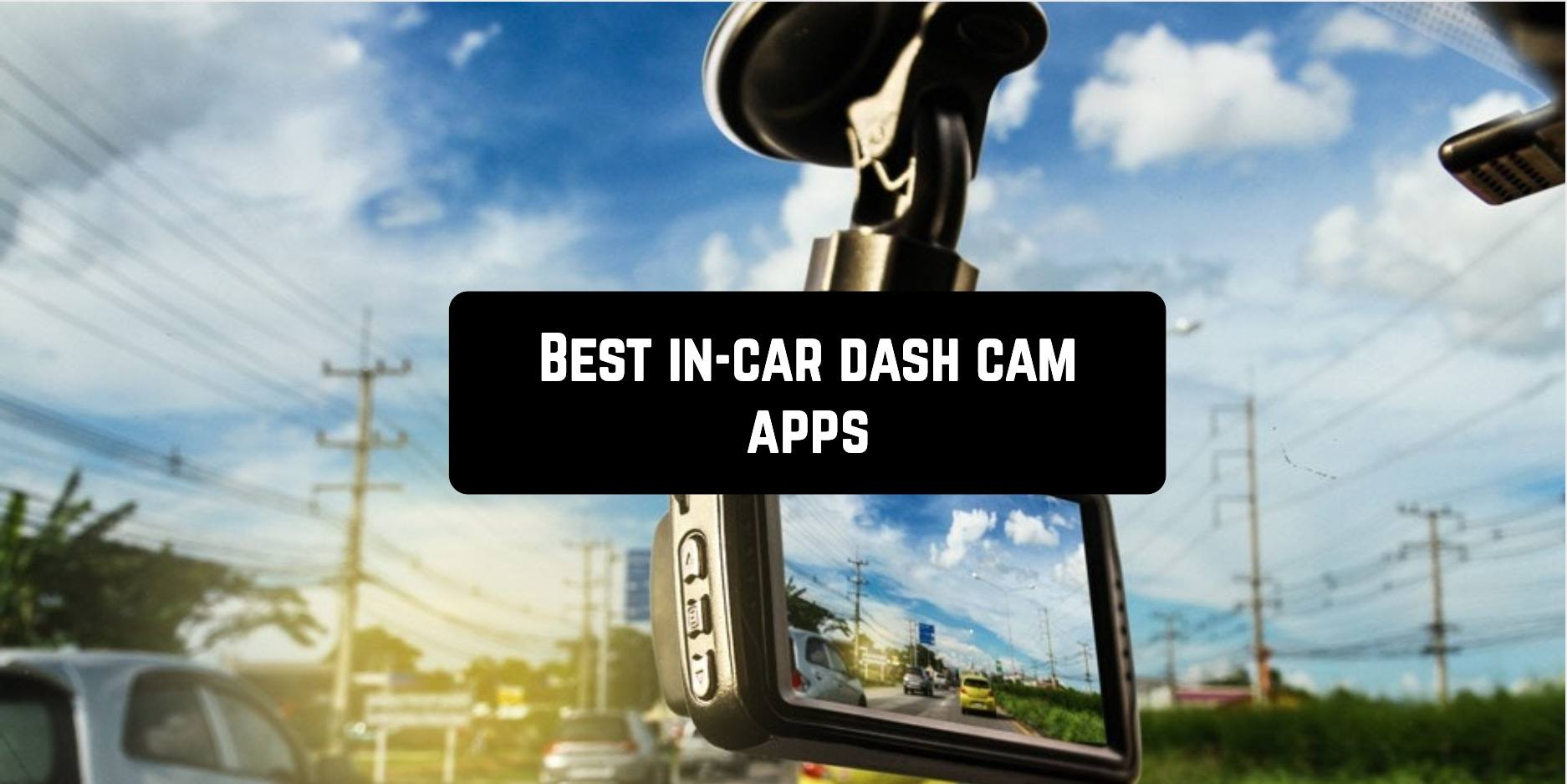 Best in-car dash cam apps