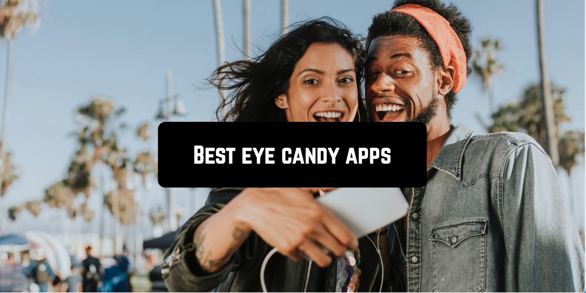 Best eye candy apps