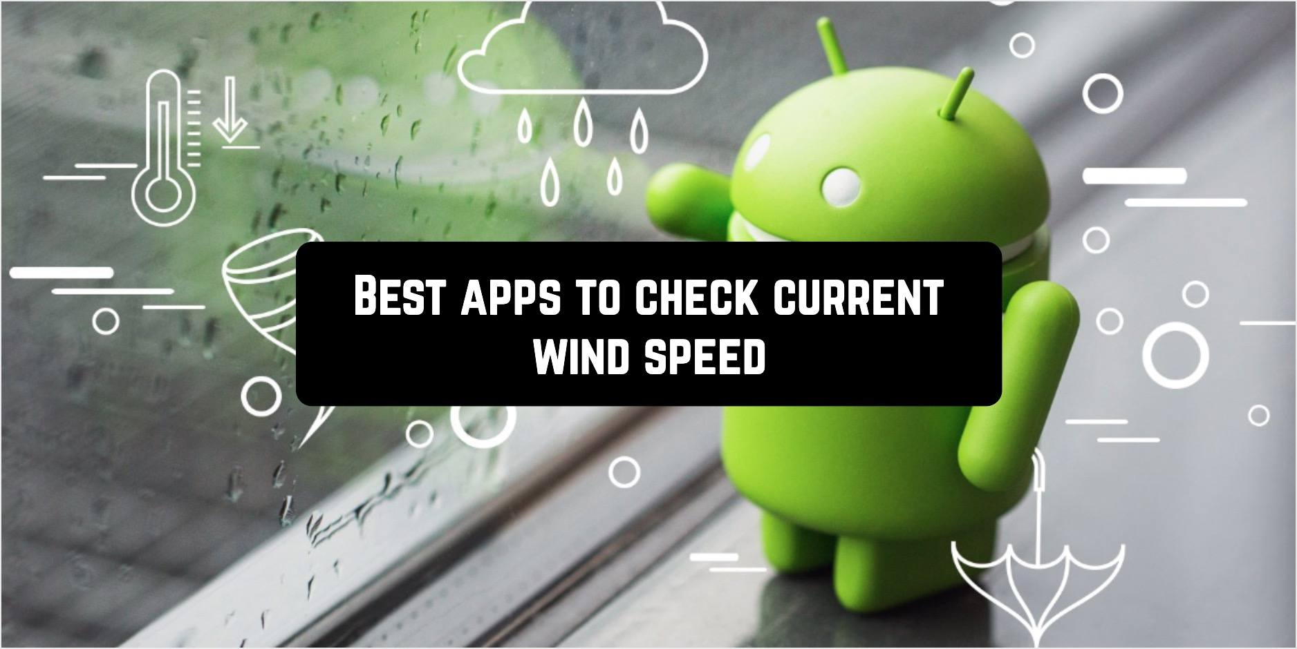 Best Android apps to check current wind speed