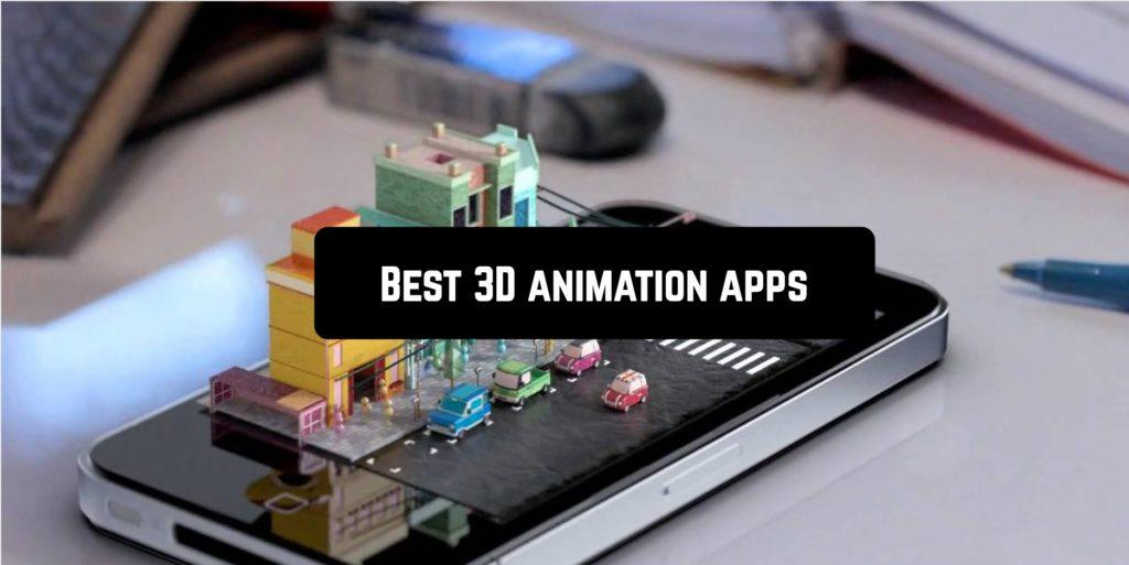 Best 3D animation apps