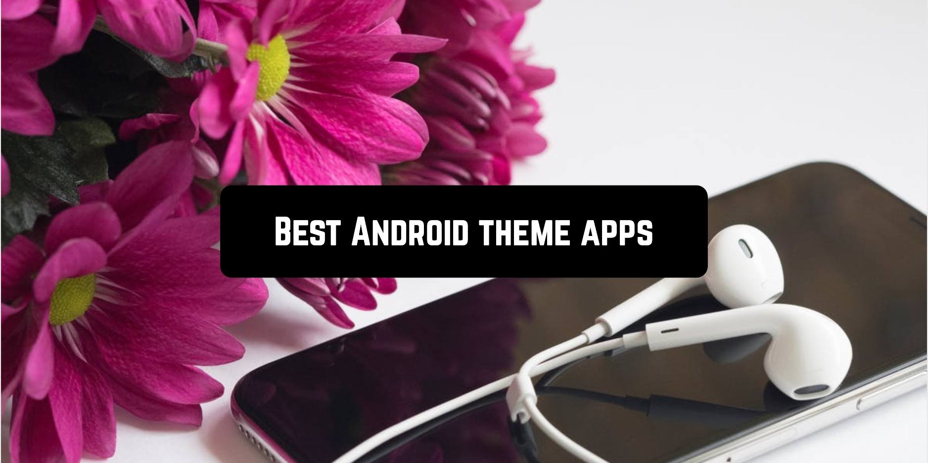 Best Android theme apps