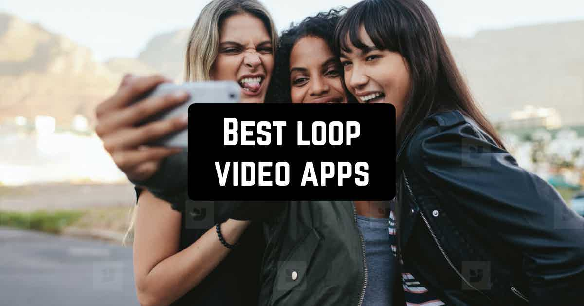 11 Best loop video apps for Android