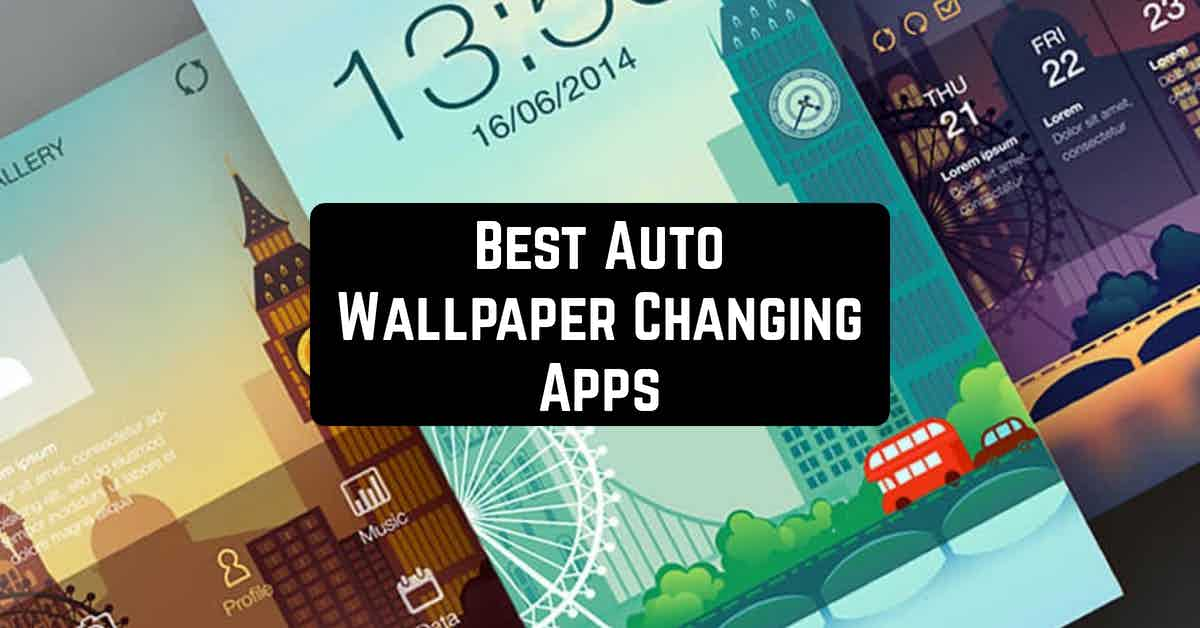 Best Auto Wallpaper Changing Apps