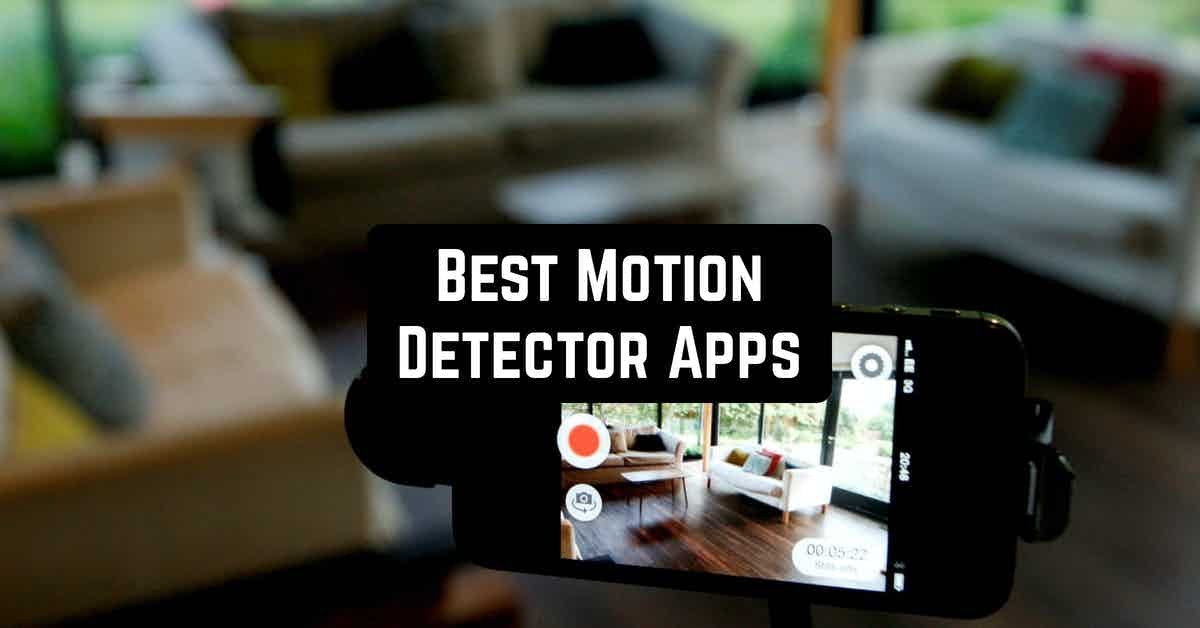 Best Motion Detector Apps