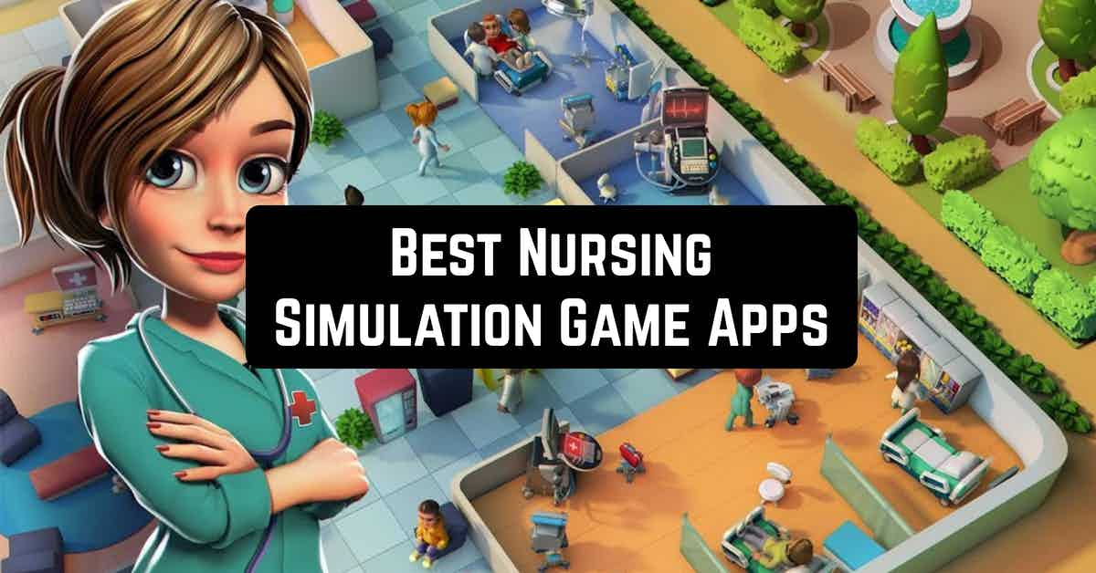Best Nursing Simulation Game Apps