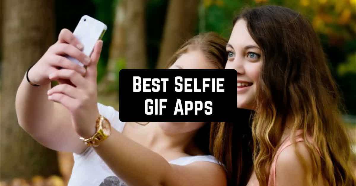 Best Selfie GIF Apps