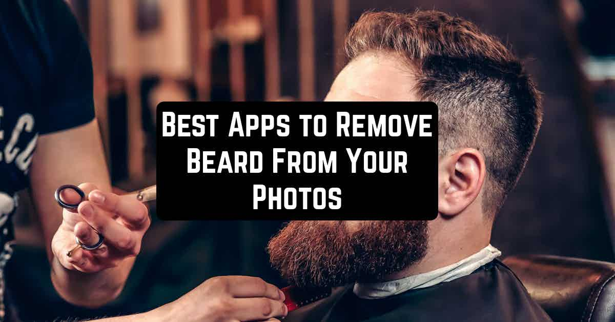 Best Android Apps to Remove Beard From Your Photos