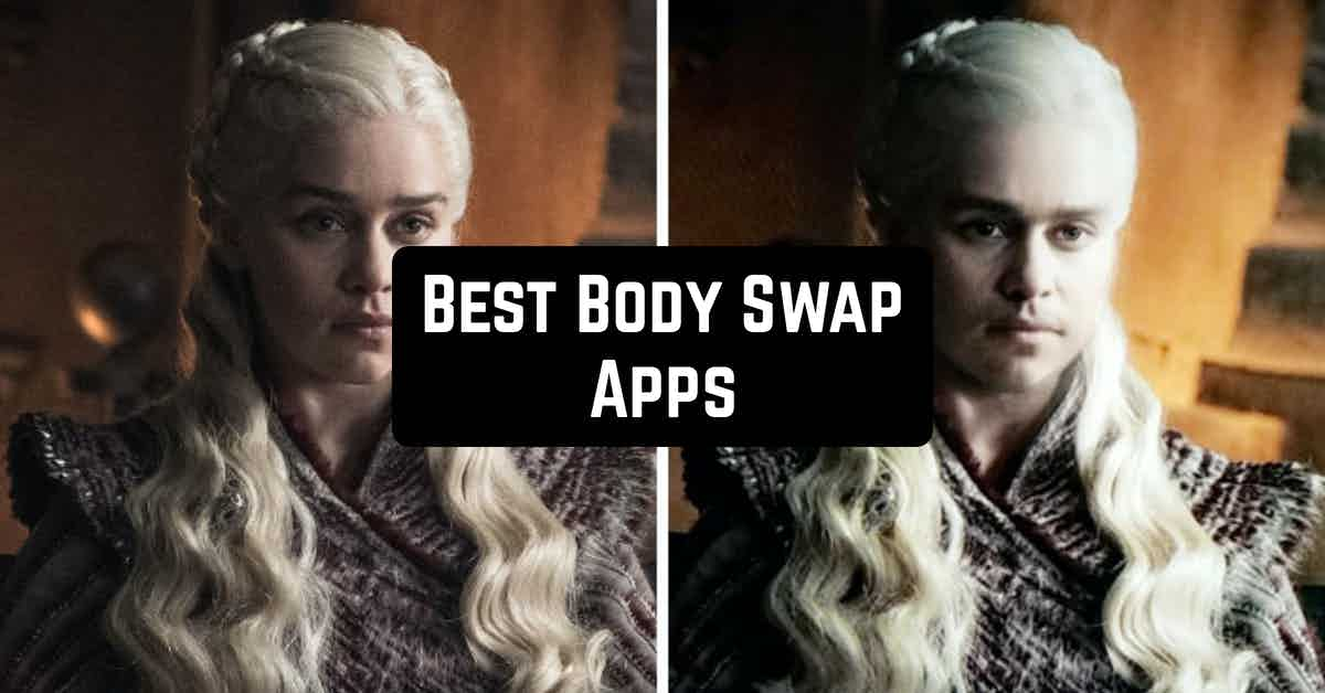 Best Body Swap Apps