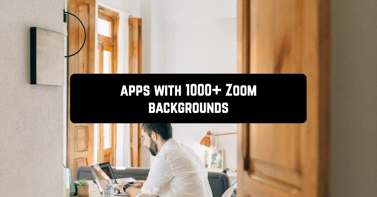Apps with 1000+ Zoom backgrounds