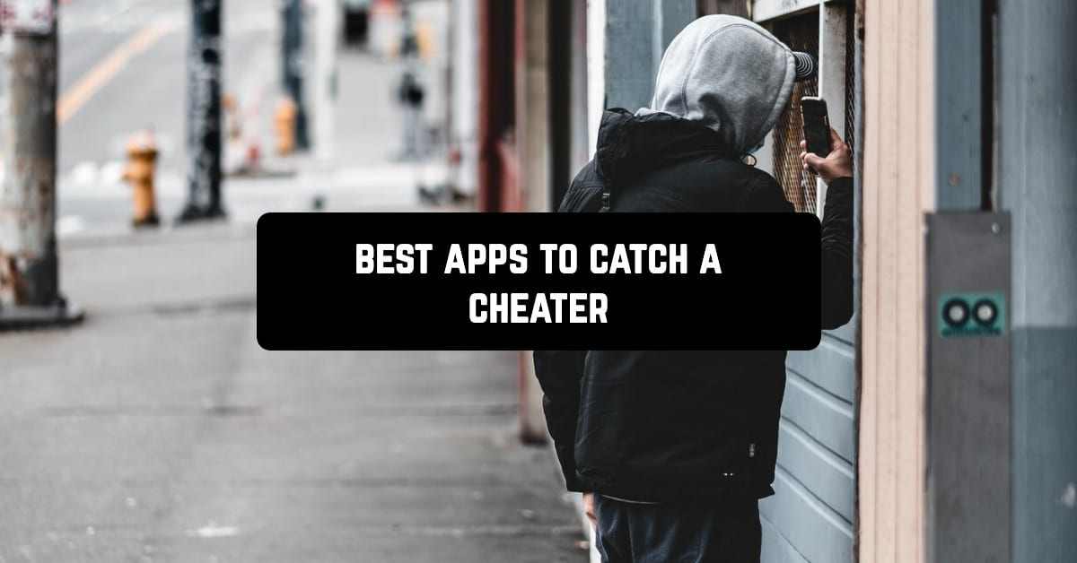 Best apps to catch a cheater